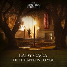 Til It Happens To You, a song by Lady Gaga on Spotify