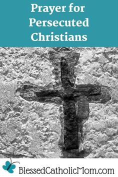 Prayer for Persecuted Christians is a prayer for those who are suffering persecution in the world. We need to remember to pray for those who are persecuted for their faith in Jesus. #CatholicPrayer #PrayForPersecutedChristians #PrayForOthers #ChristianPrayer