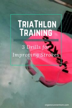 Triathlon Talk. A Triathlon Guide for the newer triathlete: 3 Drills for Improving Strokes