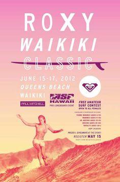 The 2012 Roxy Waikiki Classic returns to Kuhio Beach at Queens' surf break, Waikiki,  June 16th and 17th.