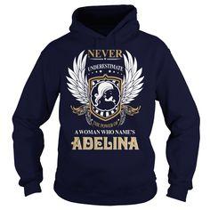 ADELINA  Never Underestimate A WOMAN Who {Key} Name https://www.sunfrog.com/Names/112282174-376016736.html?46568