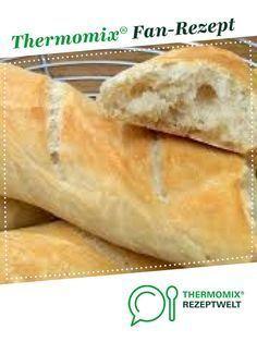 Baguette auf die Schnelle von Teeva71. Ein Thermomix ® Rezept aus der Kategorie Brot & Brötchen auf www.rezeptwelt.de, der Thermomix ® Community.