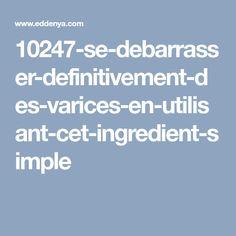 10247-se-debarrasser-definitivement-des-varices-en-utilisant-cet-ingredient-simple