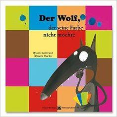 Der Wolf, der seine Farbe nicht mochte: Amazon.de: Orianne Lallemand, Éléonore Thuillier, Martin Herbst: Bücher