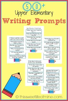 Get the creative juices flowing with these 50+ writing prompts for upper elementary writers. http://thissweetlifeofmine.com/50-upper-elementary-writing-prompts/