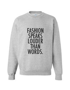 'Fashion Speaks Louder Than Words' Sweater - Fashaves.com