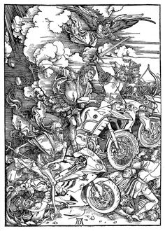 Albrecht Dürer : The Revelation of St John: 4. The Four Riders of the Apocalypse. The Death on a BMW S 1000 RR - the Famine on a BMW R 1200 GS - the War on a BMW K 1300 R - and the Conqueror probably rides a BMW K1600 GT - only the Devil has to move by a traditional way... A masterpiece of late medieval and modern art ;-)