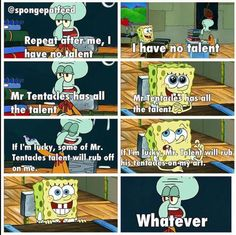 Spongebob << good thing his tentacles don't do something else... We all know what will happen...