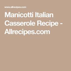 Manicotti Italian Casserole Recipe - Allrecipes.com