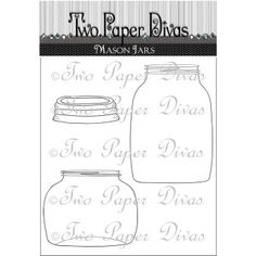 "Two Paper Divas Clear Stamps 6""X4.5""-Mason Jars"