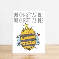 Oh, Christmas Bee. Blank card illustration and . - Oh, Christmas Bee. Blank card illustration and label. Christmas Tree Puns, Funny Christmas Cards, Christmas Drawing, Noel Christmas, Homemade Christmas, Xmas Cards, Christmas Humor, Christmas Crafts, Cumpleaños Diy