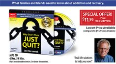"Now this book is available as an Audio CD! Best price here (less than Amazon.com) . This format (listening to the book via an audio download) is a great way for a spouse or family member to gain insight and information on the topic of addiction without the addicted family member knowing (no ""hiding the book under the mattress!"")."