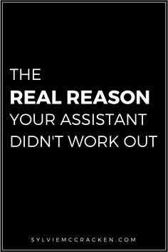 The Real Reason Your Assistant Didn't Work Out - Sylvie McCracken