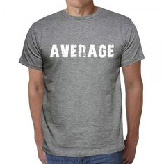 #average #tshirt #men #grey #word Mix and match our tshirts! Shop now, online --> https://www.teeshirtee.com/collections/collection-7-letters-grey/products/average-mens-short-sleeve-rounded-neck-t-shirt-3