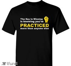 Check out Practice to Win fundraiser t-shirt. Buy one & share it to help support the campaign!