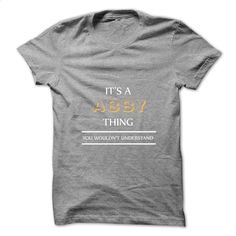 It's An ABBY Thing You Wouldns UnderstandNew T-shirt T Shirt, Hoodie, Sweatshirts - hoodie outfit #tee #shirt