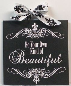 Be Your Own Kind Of Beautiful Black and White Damask Fleur De Lis Wood Wall Plaque.