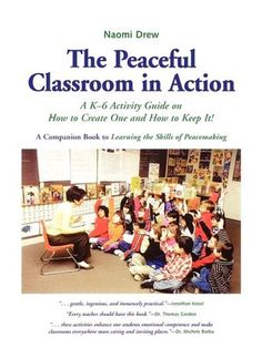 The Peaceful Classroom In Action