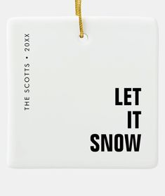 """Simple, stylish """"Let it snow"""" holiday ornament in monochrome black and white with a modern minimalist block typography in black which can be easily personalized with your own greeting, family name & year for this trendy festive season! #letitsnow #minimalist #ornament #christmas Typographic Design, Typography, Let It Snow, Let It Be, Snow Holidays, Tree Designs, Holiday Ornaments, Make Me Happy, Modern Minimalist"""
