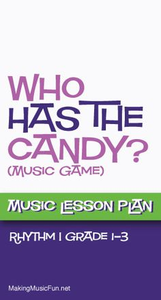 Who Has the Candy in Their Pocket? | Free Music Lesson Plan - http://makingmusicfun.net/htm/f_mmf_music_library/who-has-the-candy-rhythm-lesson.htm