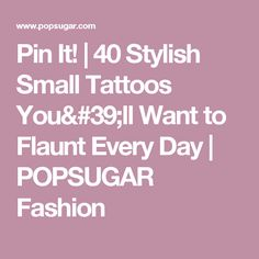 Pin It! | 40 Stylish Small Tattoos You'll Want to Flaunt Every Day | POPSUGAR Fashion