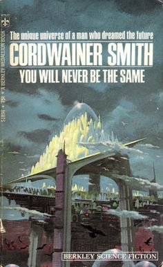 You Will Never Be The Same, Cordwainer Smith (1970 edition), cover by Paul Lehr