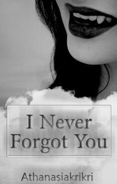 I Never Forgot You by Athanasiakrikri
