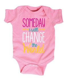 Another great find on #zulily! Light Pink 'Someday I Will Change the World' Bodysuit - Infant #zulilyfinds