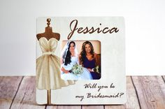 Hey, I found this really awesome Etsy listing at https://www.etsy.com/listing/241815300/will-you-be-my-bridesmaid-frame-will-you