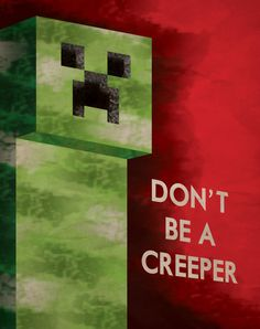 Minecraft Don't Be A Creeper Propaganda Poster Minecraft Posters, Minecraft Mobs, Minecraft Party, Minecraft Ideas, Silly Games, Fan Poster, Funny Posters, Minimalist Poster, Funny Stories