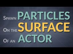 How to spawn Particles on an Actor-Surface (Unreal Engine 4.10) - YouTube