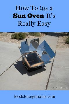 How To Use Your Sun Oven-It's Really Easy | by FoodStorageMoms.com