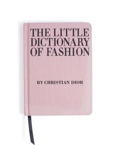 The Little Dictionary of Fashion by Stylemint.com, $19.95