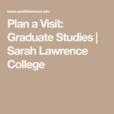 Learn more about a Sarah Lawrence graduate education and explore the campus during a tour, open house event, or information session. Sarah Lawrence College, Mfa Programs, Open House, Graduation, Study, Education, How To Plan, Learning, Studio