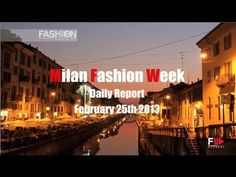 #mfw Milan Fashion Week - Daily Report February 25th 2013 by Fashion Channel
