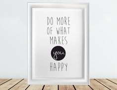 http://it.dawanda.com/product/70905927-do-more-of-what-makes-you-happy-ink