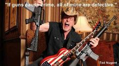 """Ted Nugent quote.  """"The Motor City Madman""""...he's weird, but he's right on this point.  BTW, he lives right down the road from me here in Central Texas."""