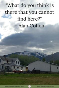 """What do you think is there that you cannot find here?"" - Alan Cohen   #MDI"