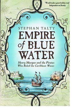 Empire of Blue Water by Stephan Talty - the history of Captain Henry Morgan will leave you amazed. A fantastic tale of true adventure.      Empire+of+Blue+Water.jpg 512×768 pixels