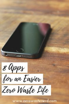 8 Apps for an Easier Zero Waste Life – Zero Waste Nerd – Low waste living Zero Waste, Reduce Waste, Make It Easy, Eco Friendly House, Green Life, Applications, Sustainable Living, Nerd, Sustainability
