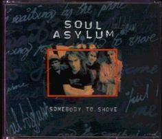 Soul Asylum – Somebody toShove