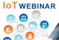 Event date: March 26, 2015 Online webinar Through smarter connected devices, the Internet of Things is transforming our world. This transformation presents