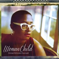 Cecile Mclorin Salvant- Womanchild