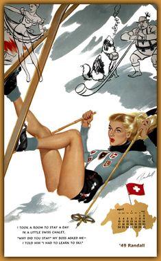 Bill Randal 1949 vintage pin up girl skiing ski poster Ski Vintage, Vintage Ski Posters, Fürstentum Liechtenstein, Ski Bunnies, Rolf Armstrong, Vintage Calendar, Calendar Girls, Norman Rockwell, Nose Art