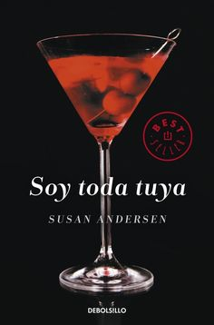 Buy Soy toda tuya by Susan Andersen and Read this Book on Kobo's Free Apps. Discover Kobo's Vast Collection of Ebooks and Audiobooks Today - Over 4 Million Titles! Judith Mcnaught, I Love Reading, So Little Time, Book Lovers, Martini, Books To Read, This Book, My Love, Live