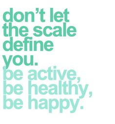 Don't let the scale define you!