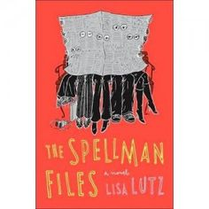 The Spellman Files--an utterly unexpected and delicious mystery and a fun cover to accompany it.