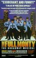 "The Full Monty is a musical with a book by Terrence McNally and score by David Yazbek. In this Americanized musical stage version adapted from the 1997 British film of the same name, six unemployed Buffalo steelworkers, low on both cash and prospects, decide to present a strip act at a local club after seeing their wives' enthusiasm for a touring company of Chippendales. One of them, Jerry, declares that their show will be better than the Chippendales dancers because they'll go ""the full…"