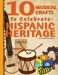 10 Musical Crafts to Discover and Explore Hispanic Heritage!