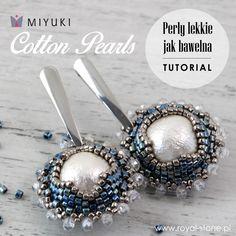 Cotton Pearls  – perły lekkie jak… bawełna Tutorial-kolczyki beading
